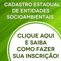CADASTRO ESTADUAL DE ENTIDADES SOCIOAMBIENTALISTAS